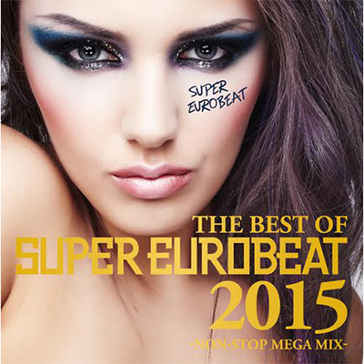THE BEST OF SUPER EUROBEAT 2015 -NON STOP MEGA MIX-