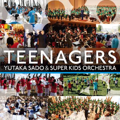 TEENAGERS 佐渡裕&スーパーキッズ・オーケストラの奇跡(CD)