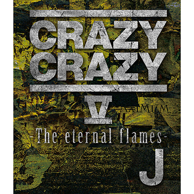 CRAZY CRAZY V -The eternal flames- (Blu-ray Disc)