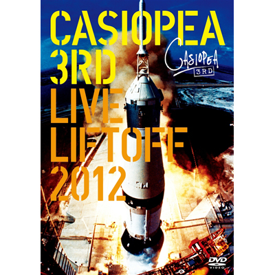 CASIOPEA 3rd/LIVE LIFTOFF 2012