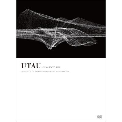 UTAU LIVE IN TOKYO 2010    A PROJECT OF TAEKO ONUKI & RYUICHI SAKAMOTO