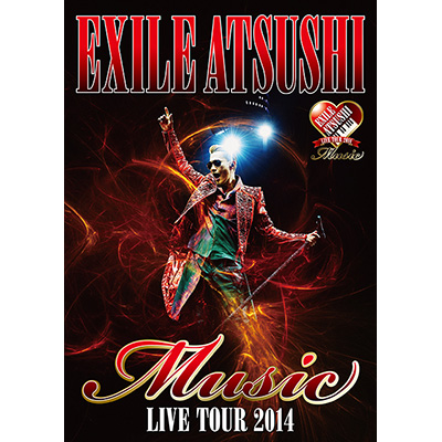 "EXILE ATSUSHI LIVE TOUR 2014 ""Music""(ドキュメント映像収録)(Blu-ray)"