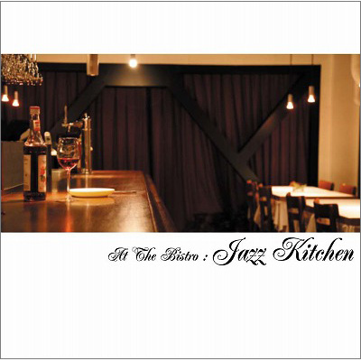 At The Bistro:Jazz Kitchen