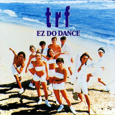 EZ DO DANCE / trf