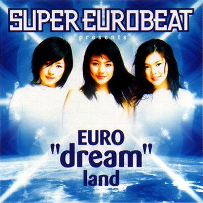SUPER EUROBEAT presents EURO dream land