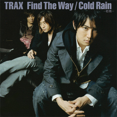 Find The Way / Cold Rain -初雨-