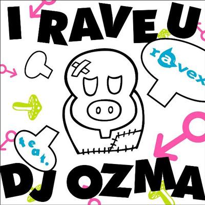 I RAVE U feat. DJ OZMA