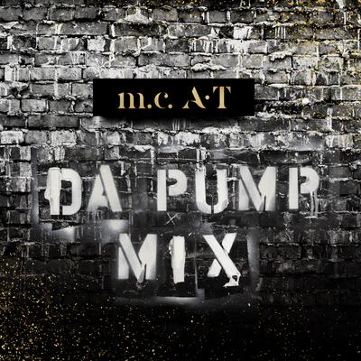 m.c.A・T  DA PUMP MIX【CD】