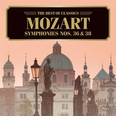 モーツァルト:交響曲第36番《リンツ》、第38番《プラハ》