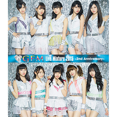 【イベント参加券なし】GEM Live Mixture 2015 ~2nd Anniversary~ (Blu-ray)
