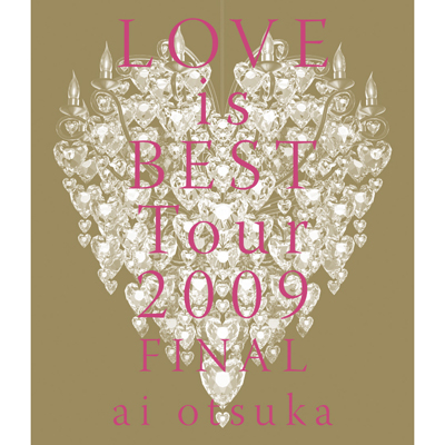 大塚 愛 LOVE is BEST Tour 2009 FINAL
