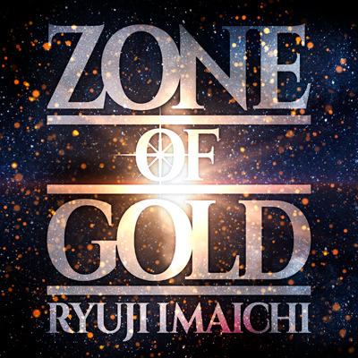 ZONE OF GOLD(CD+DVD+スマプラ)