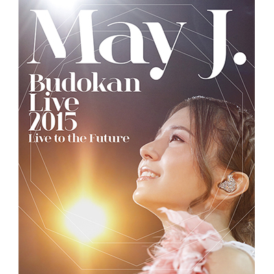May J. Budokan Live 2015 ~Live to the Future~(2枚組Blu-ray)