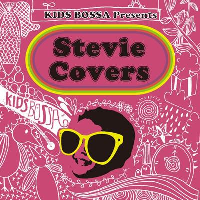 KIDS BOSSA presents Stevie Covers