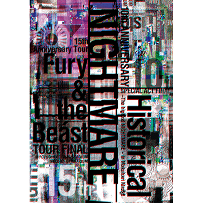 NIGHTMARE 10th ANNIVERSARY SPECIAL ACT FINAL Historical~The highest NIGHTMARE~ in Makuhari Messe & NIGHTMARE 15th Anniversary Tour Fury & the Beast TOUR FINAL @ YOYOGI NATIONAL STADIUM SECOND GYMNASIUM【Blu-ray】
