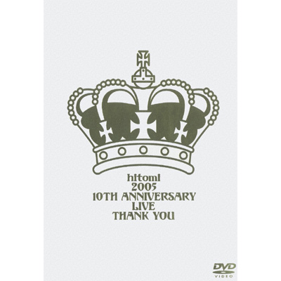 "hitomi 2005 10th anniversary live ""Thank you"""