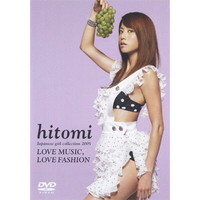 hitomi Japanese girl collection 2005 ~LOVE MUSIC,LOVE FASHION~