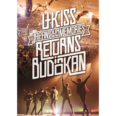 U-KISS JAPAN LIVE TOUR 2014 ~Memories~ RETURNS in BUDOKAN【DVD2枚組】