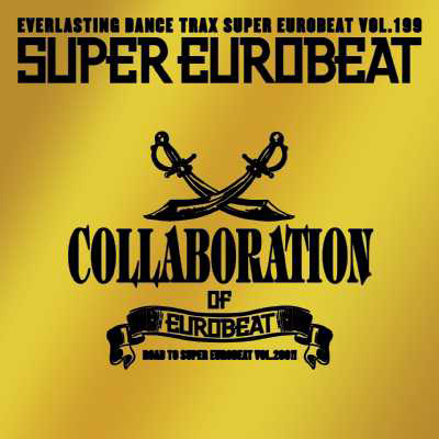 SUPER EUROBEAT VOL.199 ~COLLABORATION OF EUROBEAT~