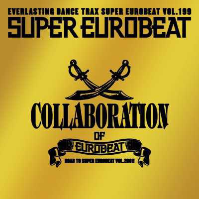 SUPER EUROBEAT VOL.199 ~COLLABORATION OF EUROBEAT~