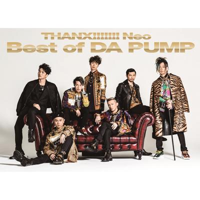 THANX!!!!!!! Neo Best of DA PUMP(2CD+DVD)【初回生産限定盤】