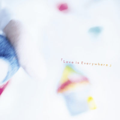 『Love is Everywhere』