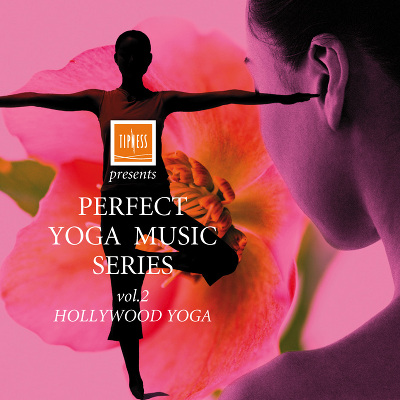 TIPNESS presents PERFECT YOGA SERIES vol.2~HOLLYWOOD YOGA~