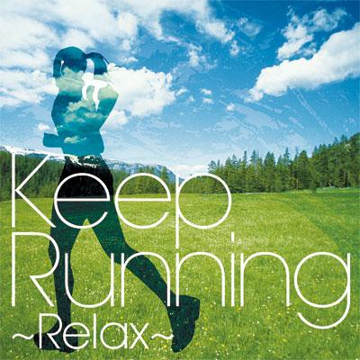 Keep Running~Relax-走快感発信基地 MUSIC-
