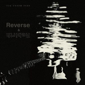 Reverse & Rebirth【初回限定生産盤】(CD+DVD)