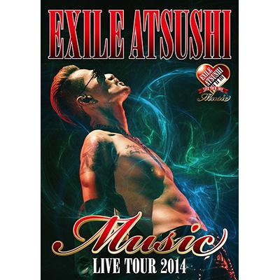 """EXILE ATSUSHI LIVE TOUR 2014 """"Music""""(限定ジャケット仕様)(Blu-ray)"""