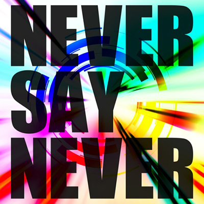 NEVER SAY NEVER (TYPE-B)