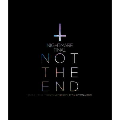 NIGHTMARE FINAL「NOT THE END」2016.11.23 @ TOKYO METROPOLITAN GYMNASIUM Blu-ray通常盤
