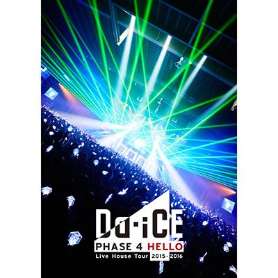 Da-iCE Live House Tour 2015-2016 -PHASE 4 HELLO-(通常盤)