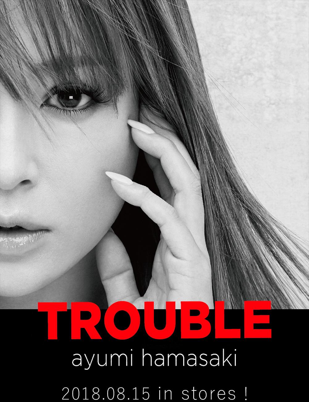 浜崎あゆみ Trouble 2018 08 15 In Stores