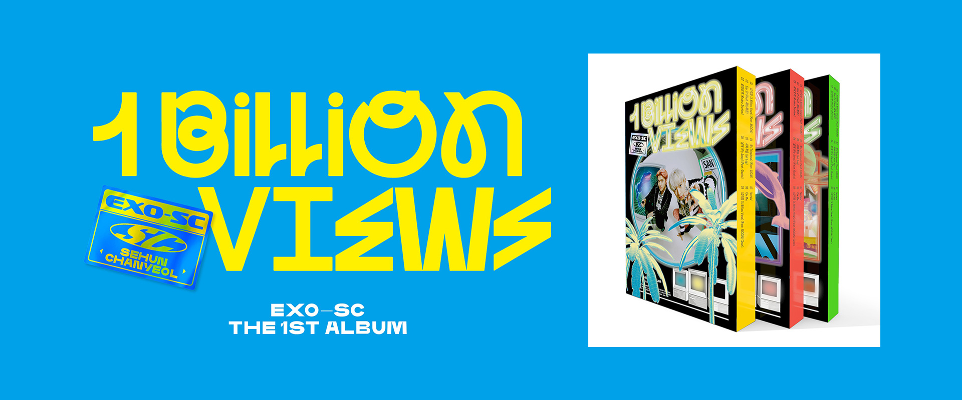 EXO-SC THE 1ST ALBUM『1 Billion Views』オリジナルコメント動画配信中