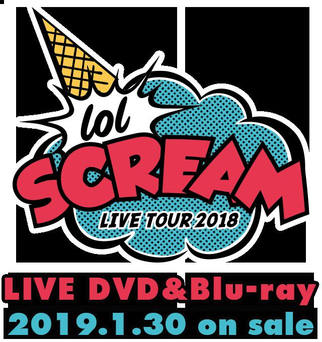 lol LIVE DVD&Blu-ray『lol live tour 2018 -scream-』