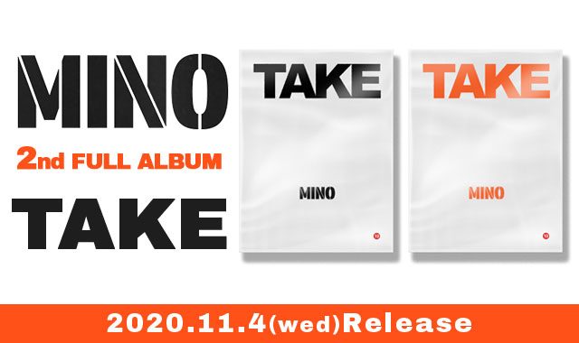 MINO 2nd FULL ALBUM『TAKE』 2020.11.4 RELEASE