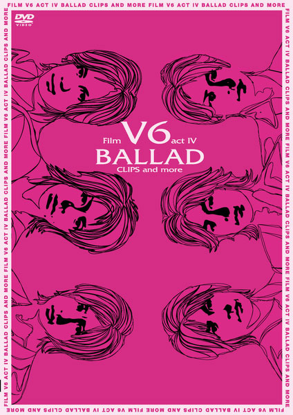 Film V6 act IV -BALLAD CLIPS and more-