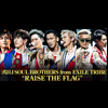 三代目J SOUL BROTHERS from EXILE TRIBE『RAISE THE FLAG』特集