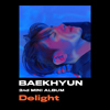 BAEKHYUN 2nd MINI ALBUM『Delight』特集