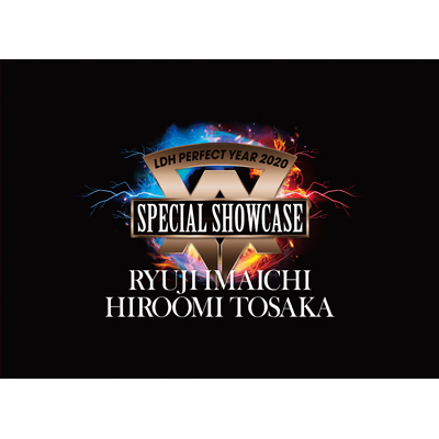LDH PERFECT YEAR 2020 SPECIAL SHOWCASE RYUJI IMAICHI / HIROOMI TOSAKAグッズ