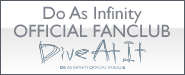 Do As Infinity オフィシャルファンクラブ Dive At It